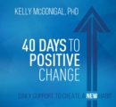 40 Days to Positive Change : Daily Support to Create a New Habit - Book