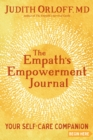 The Empath's Empowerment Journal : Your Self-Care Companion - Book
