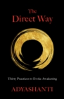 The Direct Way : Thirty Practices to Evoke Awakening - Book