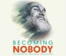 Becoming Nobody : The Essential Ram Dass Collection - Book