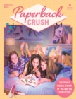 Paperback Crush : The Totally Radical History of '80s and '90s Teen Fiction - Book