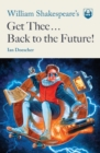 William Shakespeare's Get Thee Back to the Future! - Book