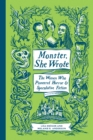 Monster, She Wrote : The Women Who Pioneered Horror and Speculative Fiction - Book
