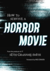 How to Survive A Horror Movie : All the Skills to Dodge the Kills - Book