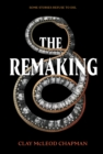 The Remaking : A Novel - Book