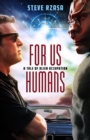 For Us Humans : A Tale of Alien Occupation - Book