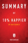 Summary of 10% Happier by Dan Harris - eBook