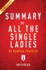 Summary of All the Single Ladies : by Rebecca Traister | Includes Analysis - eBook
