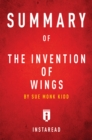 Summary of The Invention of Wings by Sue Monk Kidd - eBook