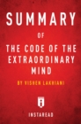 Summary of The Code of the Extraordinary Mind : by Vishen Lakhiani | Includes Analysis - eBook