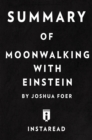 Summary of Moonwalking with Einstein : by Joshua Foer | Includes Analysis - eBook