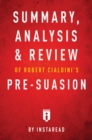 Summary, Analysis & Review of Robert Cialdini's Pre-suasion by Instaread - eBook