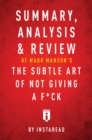 Summary, Analysis & Review of Mark Manson's The Subtle Art of Not Giving a F*ck by Instaread - eBook