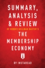 Summary, Analysis & Review of Robbie Kellman Baxter's The Membership Economy by Instaread - eBook