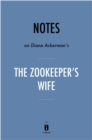 Notes on Diane Ackerman's The Zookeeper's Wife by Instaread - eBook