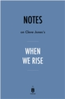 Notes on Cleve Jones's When We Rise by Instaread - eBook