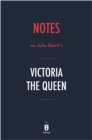 Notes on Julia Baird's Victoria The Queen by Instaread - eBook