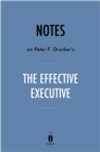Notes on Peter F. Drucker's The Effective Executive by Instaread - eBook