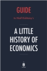 Guide to Niall Kishtainy's A Little History of Economics by Instaread - eBook