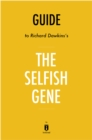 Guide to Richard Dawkins's The Selfish Gene by Instaread - eBook