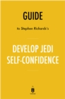 Guide to Stephen Richards's Develop Jedi Self-Confidence by Instaread - eBook