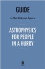 Guide to Neil deGrasse Tyson's Astrophysics for People in a Hurry by Instaread - eBook