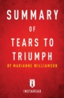 Summary of Tears to Triumph : by Marianne Williamson | Includes Analysis - eBook