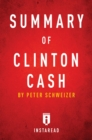 Summary of Clinton Cash : by Peter Schweizer | Includes Analysis - eBook