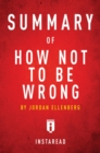 Summary of How Not To Be Wrong : by Jordan Ellenberg | Includes Analysis - eBook