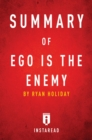 Summary of Ego is the Enemy : by Ryan Holiday | Includes Analysis - eBook