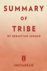 Summary of Tribe : by Sebastian Junger | Includes Analysis - eBook