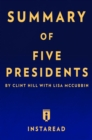 Summary of Five Presidents : by Clint Hill with Lisa McCubbin | Includes Analysis - eBook