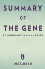 Summary of The Gene : by Siddhartha Mukherjee | Includes Analysis - eBook