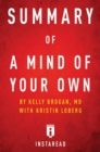 Summary of A Mind of Your Own : by Kelly Brogan with Kristin Loberg | Includes Analysis - eBook