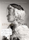 Styling the Stars : Lost Treasures from the Twentieth Century Fox Archive - Book