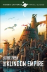 Hidden Universe Travel Guides: Star Trek : The Klingon Empire - eBook