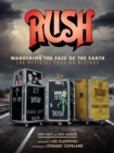 Rush: Wandering The Face of The Earth : The Official Touring History - Book