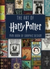 The Art of Harry Potter : Mini Book of Graphic Design - Book