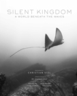Silent Kingdom : A World Beneath the Waves - Book