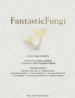 Fantastic Fungi : How Mushrooms Can Heal, Shift Consciousness, and Save the Planet - Book
