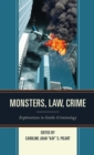 Monsters, Law, Crime : Explorations in Gothic Criminology - eBook
