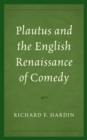Plautus and the English Renaissance of Comedy - Book