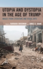 Utopia and Dystopia in the Age of Trump : Images from Literature and Visual Arts - eBook