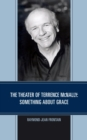 The Theater of Terrence McNally : Something about Grace - eBook