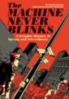 The Machine Never Blinks : A graphic history of spying and surveillance - Book