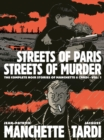 Streets Of Paris, Streets Of Murder (vol. 1) : The Complete Noir Stories Of Manchette & Tardi - Book