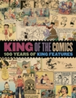 King Of The Comics : One Hundred Years Of King Features Syndicate - Book