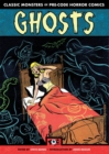 Ghosts : Classic Monsters of Pre-Code Horror Comics - Book