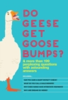 Do Geese Get Goose Bumps? : & More Than 199 Perplexing Questions with Astounding Answers - eBook