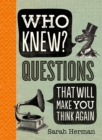Who Knew? : Questions That Will Make You Think Again - eBook